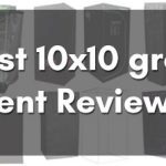 Best 10×10 Grow Tent Reviews and Buyer's Guide