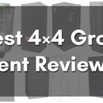 Best 4×4 Grow Tent Ultimate Reviews and Buyer's Guide