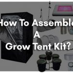 How To Assemble A Grow Tent Kit?