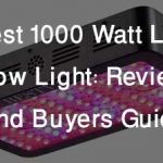 Best 1000 Watt LED Grow Light Reviews and Buyer's Guide