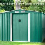 How To Build A Grow Room In A Shed? - Grower's Guide